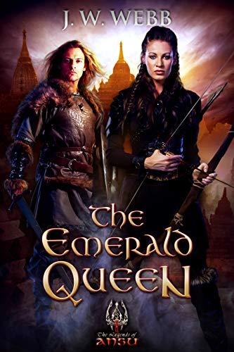 The Emerald Queen: A Legends of Ansu fantasy by [Webb, J.W.]