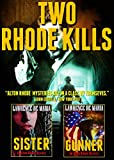 TWO RHODE KILLS: A Two-Volume Mystery Omnibus, Formerly RHODE KILLS