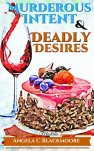 Murderous Intent and Deadly Desires, A Red Pine Falls Cozy Mystery (Red Pine Falls Cozy Mysteries Book 5) by [Blackmoore, Angela C]