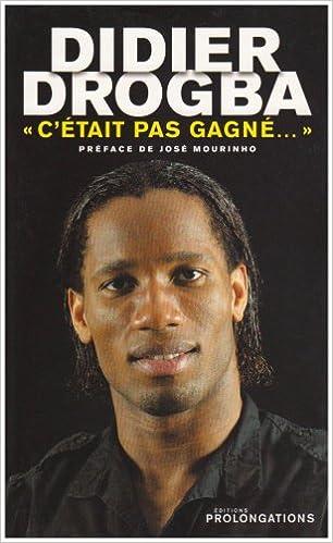 Didier Drogba : C'était pas gagné