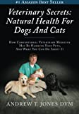 Veterinary Secrets: Natural Health for Dogs and Cats
