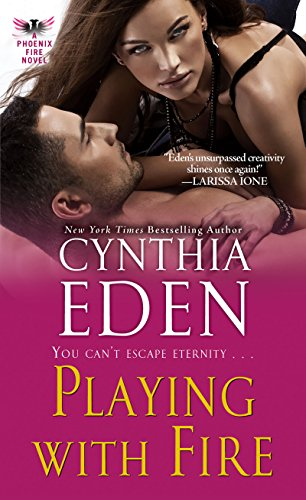 Playing With Fire by Cynthia Eden