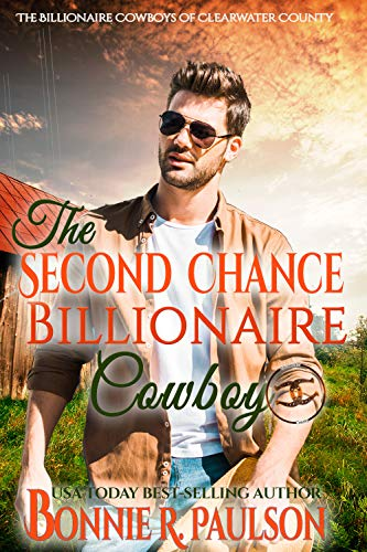 The Second Chance Billionaire Cowboy (The Billionaire Cowboys of Clearwater County Book 1) by [Paulson, Bonnie R.]