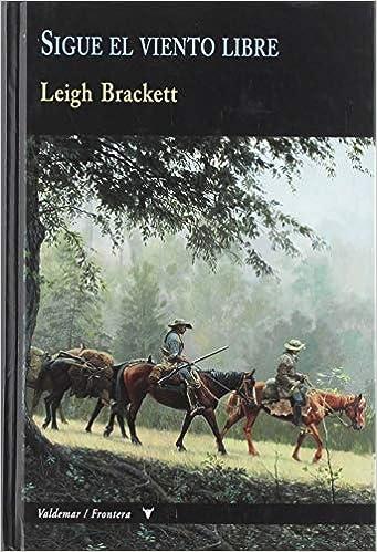 Sigue el viento libre de Brackett Leigh