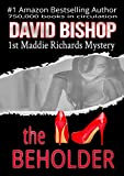 The Beholder (A Maddie Richards Mystery Book 1)
