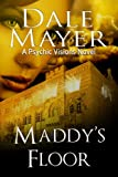 Maddy's Floor: A Psychic Visions Novel