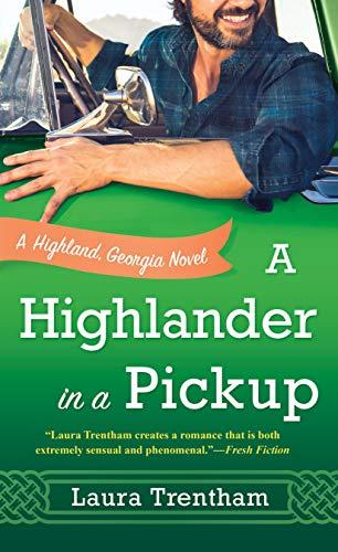 A Highlander in a Pickup: A Highland, Georgia Novel by [Trentham, Laura]