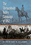 The Shenandoah Valley Campaign of 1862 (Military Campaigns of the Civil War)