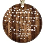 Teacher Gifts 2019 Ornament Live Love Teach Thank You Favorite Man Woman Teacher Christmas Birthday Present Tutor Professor from Student 3' Flat Rustic Ceramic Keepsake w Gold Ribbon & Free Gift Box