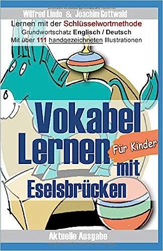 Vokabel Lernen mit Eselsbrücken für Kinder. Lernen mit der Schlüsselwortmethode. Grundwortschatz Englisch / Deutsch. Taschenbuch