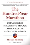The Hundred-Year Marathon: China's Secret Strategy to Replace America as the Global Superpower