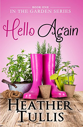 Hello Again (In The Garden Book 1) by [Tullis, Heather]