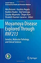 Moyamoya Disease Explored Through RNF213: Genetics, Molecular Pathology, and Clinical Sciences (Current Topics in Environmental Health and Preventive Medicine)