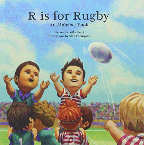 R Is for Rugby: An Alphabet Book