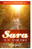SARA to the Second Power - Book 2 of the Psychic Sara Series (Sara the Psychic Sleuth Series)