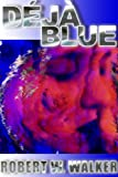 Deja Blue: Case Files of Rae Murphy Hiyakawa (Psychic Sensory Investigation Book 2)