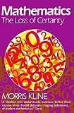 Mathematics: The Loss of Certainty (Galaxy Books)