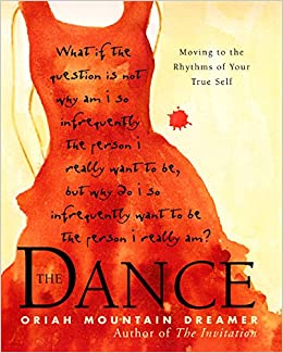 The Dance Moving To Rhythms Of Your True Self Oriah Mountain Dreamer 9780062516930 Com Books