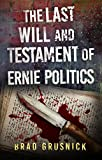 The Last Will and Testament of Ernie Politics: A Vagrant Mystery