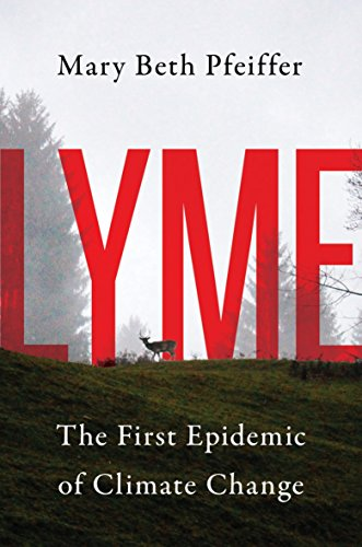 Lyme: The First Epidemic of Climate Change (Hardcover)