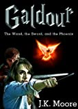 Galdour: The Wand, the Sword, and the Phoenix