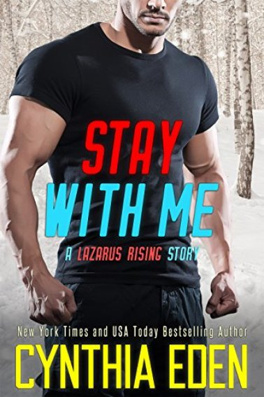 Stay With Me (Lazarus Rising Book 3) by [Eden, Cynthia]