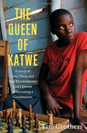 Buy The Queen of Katwe: A Story of Life, Chess, and One Extraordinary Girl's Dream of Becoming a Grandmaster Book Online at Low Prices in India | The Queen of Katwe: A