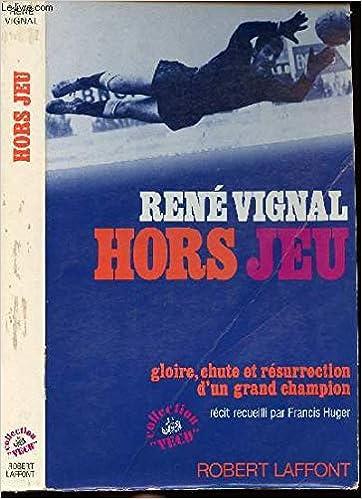 René Vignal - Hors-jeu