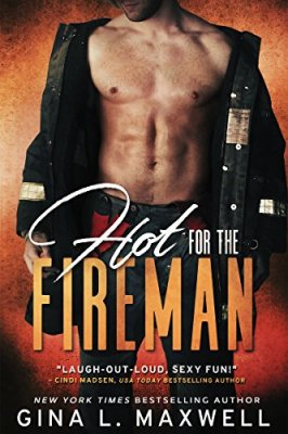 Hot for the Fireman by [Maxwell, Gina L.]