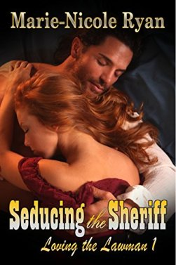 Seducing the Sheriff (Loving the Lawman Book 1) by [Ryan, Marie-Nicole]