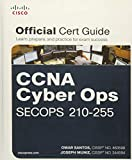 CCNA Cyber Ops SECOPS #210-255 Official Cert Guide (Certification Guide)