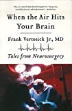 When the Air Hits Your Brain: Tales from Neurosurgery