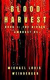 Blood Harvest: Book 1, The Hidden Amongst Us