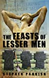 The Feasts of Lesser Men