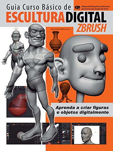 Escultura Digital - ZBrush Ed.01: Guia Curso Básico
