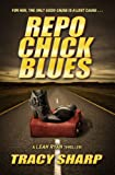 Repo Chick Blues (The Leah Ryan Thrillers Book 1)