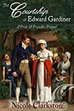 The Courtship of Edward Gardiner: A Pride and Prejudice Prequel