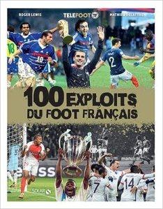 100 exploits du foot français [CRITIQUE]