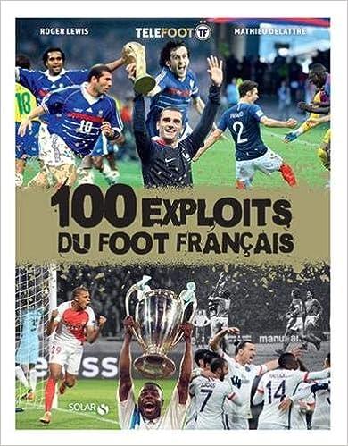 100 exploits du foot français