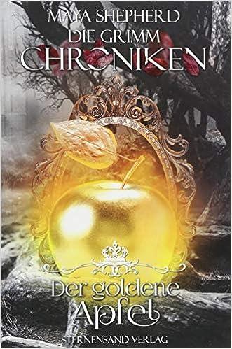Der goldene Apfel (Die Grimm - Chroniken, #5)