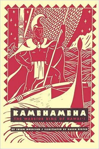 Kamehameha: The Warrior King of Hawaii