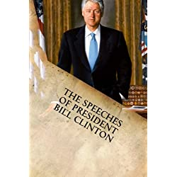 The Speeches of President Bill Clinton