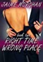 RIGHT TIME, WRONG PLACE - PART TWO (a billionaire romance love story)