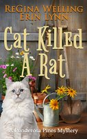 Cat Killed A Rat (A Ponderosa Pines Mystery Book 1) by [Welling, ReGina, Lynn, Erin]