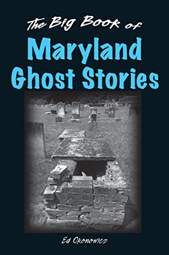 The Big Book of Maryland Ghost Stories (Big Book of Ghost Stories) by [Okonowicz, Ed]
