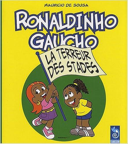 Tome 3 – Ronaldinho Gaucho : La terreur des stades