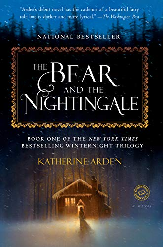 The Bear and the Nightingale: A Novel (Winternight Trilogy Book 1) by [Arden, Katherine]