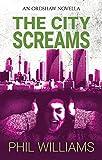 The City Screams: An Ordshaw Novella