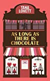 As Long As There Is Chocolate