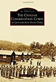 The Civilian Conservation Corps in Letchworth State Park (Images of America)
